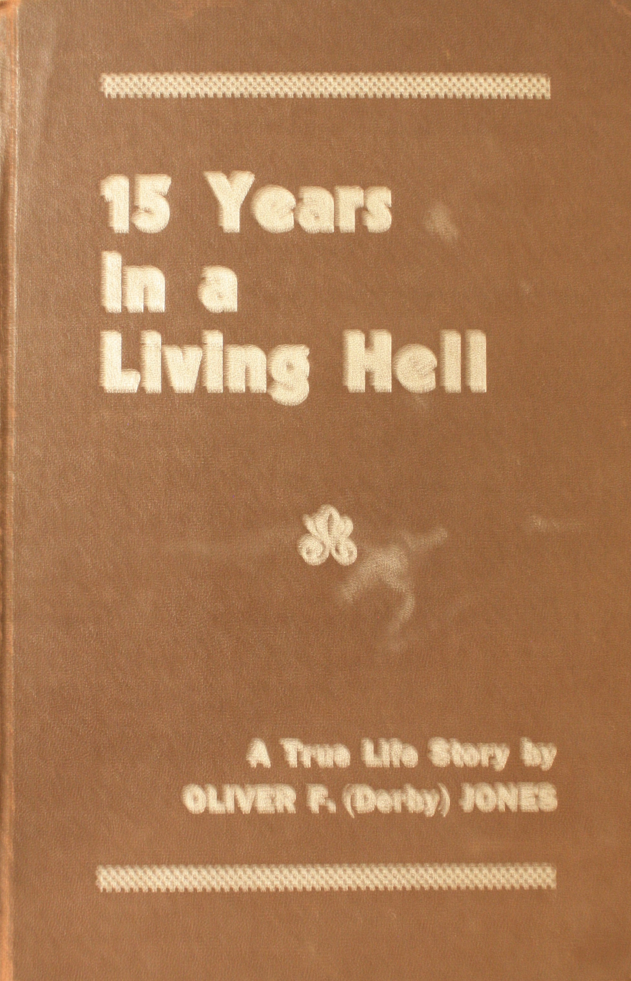 Image for 15 Years In A Living Hell A True Life Story