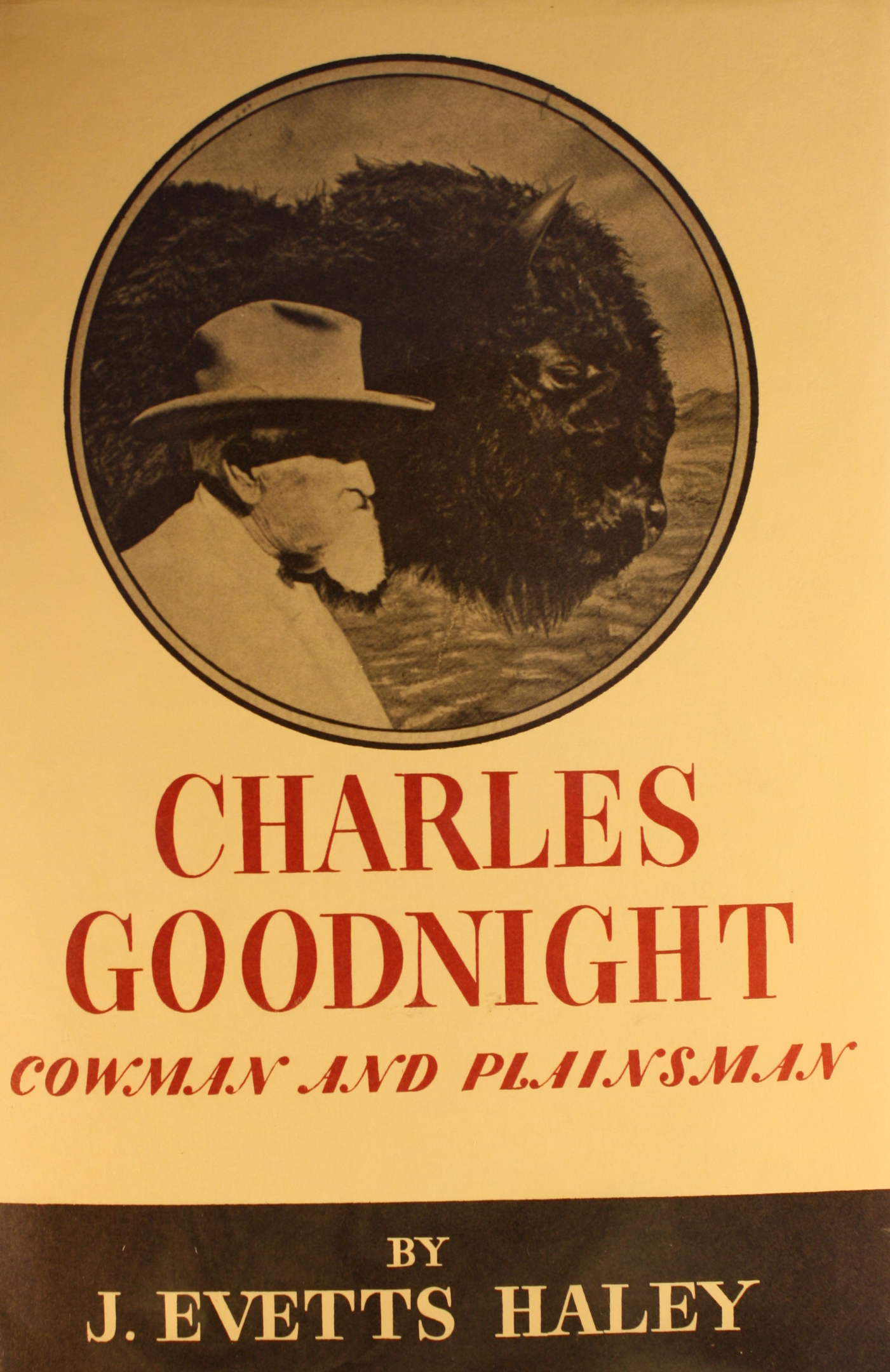 Image for Charles Goodnight Cowman & Plainsman