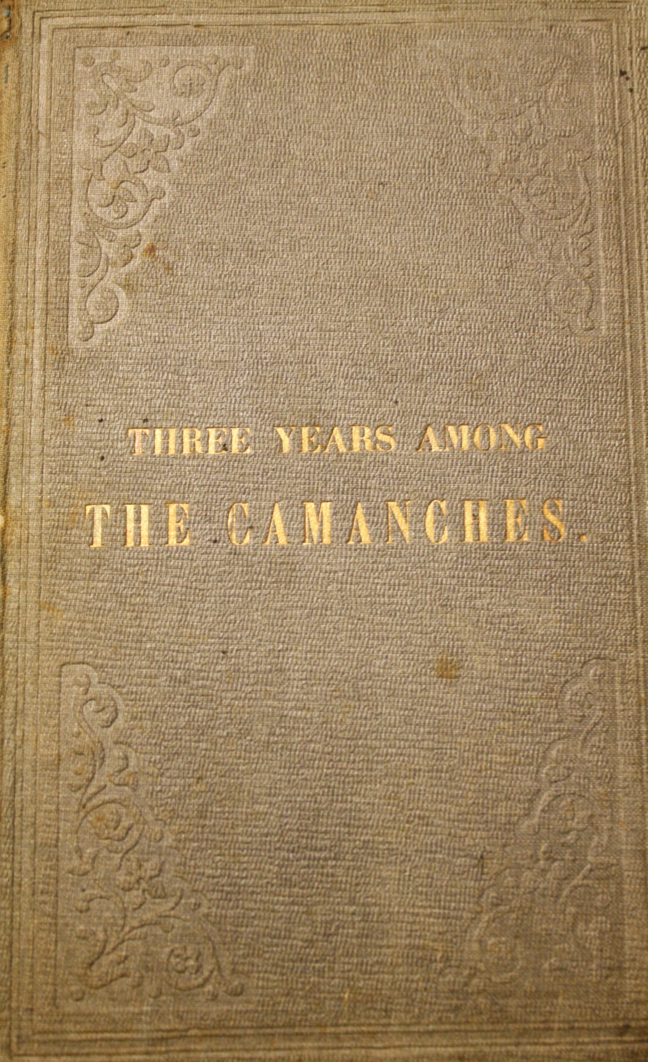 Image for Three Years Among the Camanches, The Narrative of Nelson Lee, the Texas Ranger Containing a Detailed Account of his Captivity Among the Indians, His Singular Escape Through the Instrumentality of his Watch and Fully Illustrating Indian Life as it is on the War Path and in the Camp