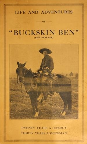 Image for Life and Adventures of Buckskin Ben Twenty Years a Cowboy Thirty Years a Showman