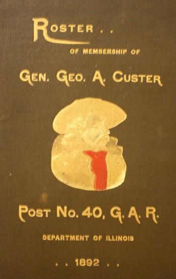 Image for By-Laws And Roster Of General George A. Custer Post No. 40. Grand Army Of The Republic, Department Of Illinois