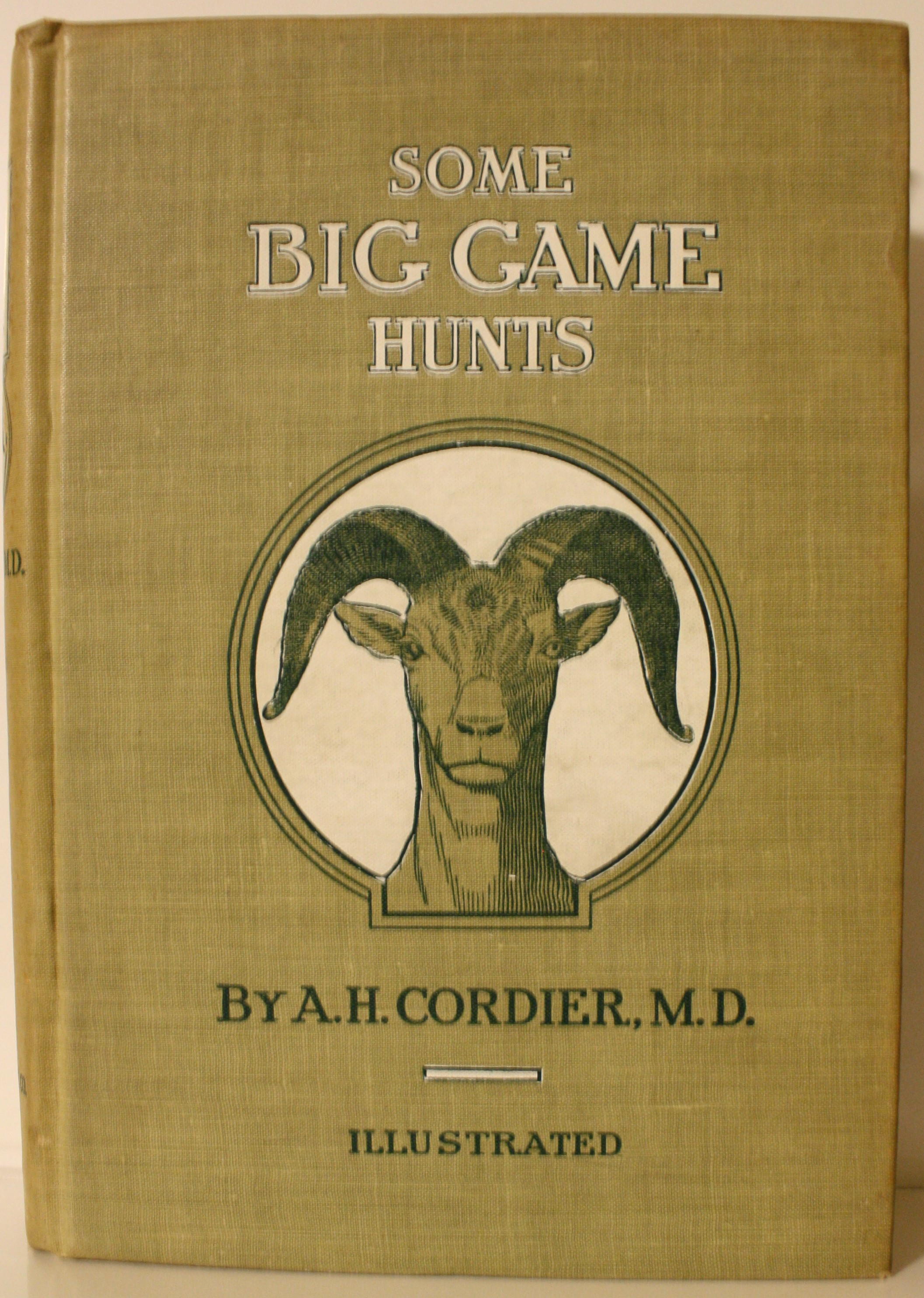 Image for Some Big Game Hunts Illustrated From Photographs Made by the Author Unless Otherwise Specified