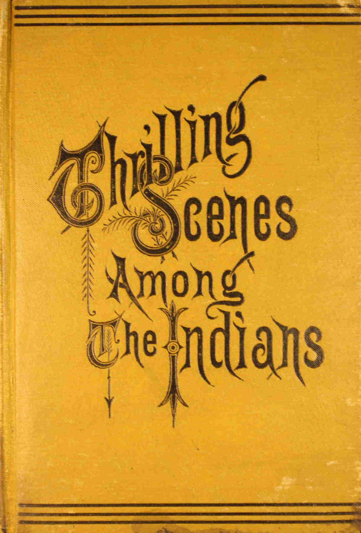 Image for Thrilling Scenes Among the Indians With a Graphic Description of Custer's Last Fight With Sitting Bull